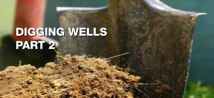 Digging Wells: Part 2 poster